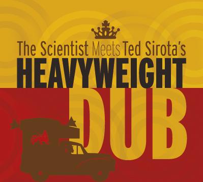 The Scientist Meets Ted Sirota's Heavyweight Dub | Album Cover